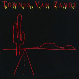 Roadsongs - Townes Van Zandt