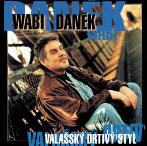 Wabi Daněk - Valassky drtivy styl