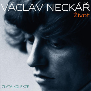 Václav Neckář - Život (Zlatá Kolekce)