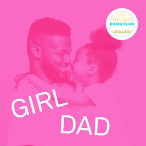 Tristyn's Book Club: Girl Dad