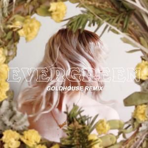 Evergreen (GOLDHOUSE Remix)