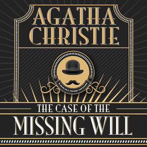Hercule Poirot: The Case of the Missing Will (Unabridged)