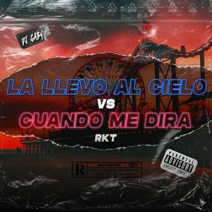 La Llevo Al Cielo Vs Cuando Me Dira RKT (Remix)