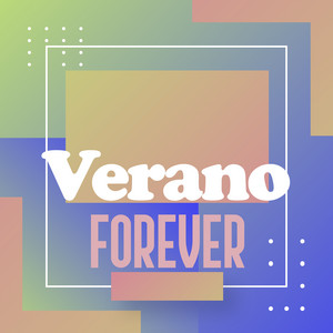 Verano Forever