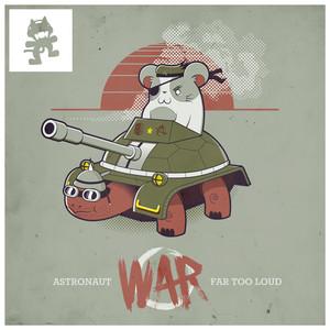 War by Astronaut, Far Too Loud