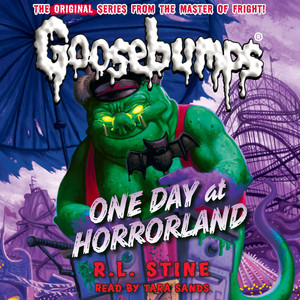 One Day at Horrorland - Classic Goosebumps 5 (Unabridged)