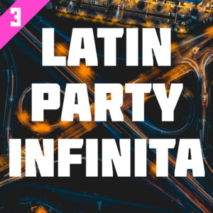Latin Party Infinita Vol. 3