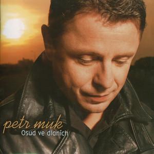 Petr Muk - Osud ve dlanich