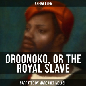 Oroonoko, or the Royal Slave