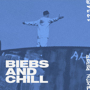 Biebs and Chill