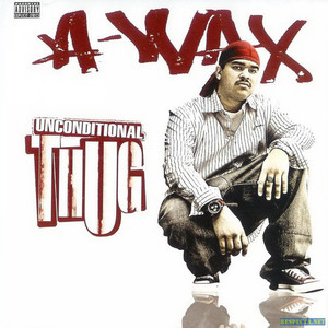 Unconditional Thug by A Wax
