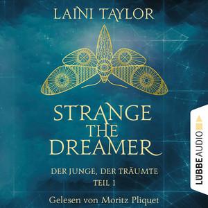 Der Junge, der träumte - Strange the Dreamer, Teil 1 (Ungekürzt) Audiobook
