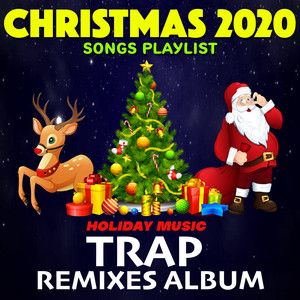 Reddit Christmas 2020 Christmas 2020 Songs Playlist Holiday Music (Trap Remixes Album