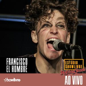 Francisco El Hombre no Estúdio Showlivre (Ao Vivo)