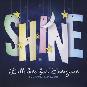Shine: Lullabies for Everyone