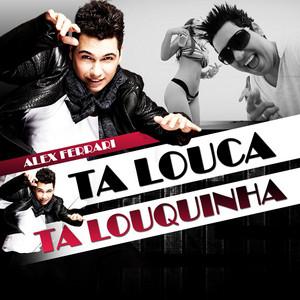 Alex Ferrari – Ta Louca Ta Louquinha (Acapella)