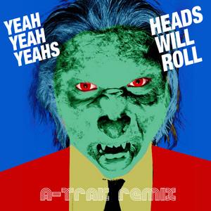 Heads Will Roll - A-Trak Remix Radio Edit
