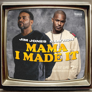 Mama I Made It (feat. Cam'ron)
