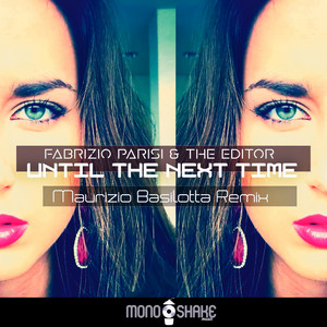 Until the Next Time (Maurizio Basilotta Remix)