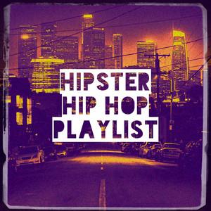 Hipster Hip Hop Playlist album