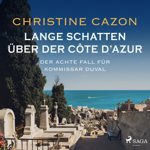 Lange Schatten über der Côte d'Azur. Der achte Fall fur Kommissar Duval Audiobook