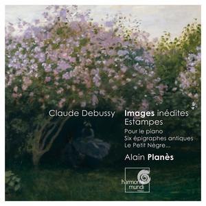 Debussy: Estampes, Pour le piano, Piano Works by Claude Debussy, Alain Planès