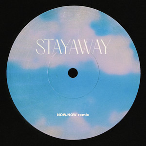 Stayaway (Now, Now Remix)