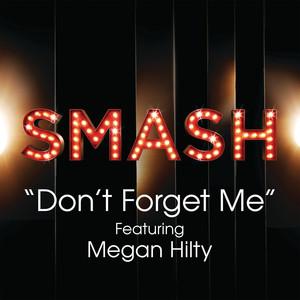 Don't Forget Me (SMASH Cast Version) [feat. Megan Hilty]