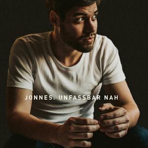 Unfassbar Nah - Jonnes