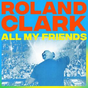 All My Friends - ANT LaROCK Sunset Remix by Roland Clark, ANT LaROCK