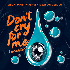 Don't Cry For Me (with Jason Derulo) [Acoustic]