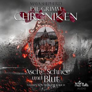 Die Grimm Chroniken 2 - Asche, Schnee und Blut Audiobook