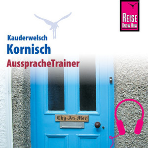 Reise Know-How Kauderwelsch AusspracheTrainer Kornisch Audiobook