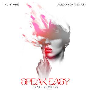 Speak Easy (feat. Ghostlo)