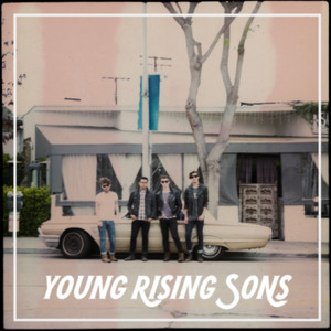 Young Rising Sons - High