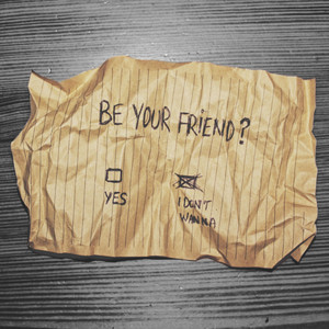 Be Your Friend