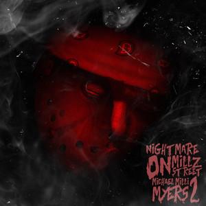 Nightmare on Millz St 2: Michael Milli Myers