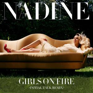 Girls On Fire (Initial Talk Remix)