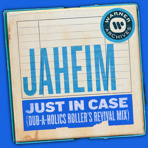 Just In Case (Dub-A-Holics Roller's Revival Mix)
