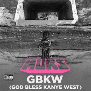 GBKW (God Bless Kanye West)