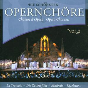 Die Schönsten Opernchöre Vol. 2 by Chor der Staatsoper Wien, Vienna Volksoper Orchestra, Wilhelm Loibner
