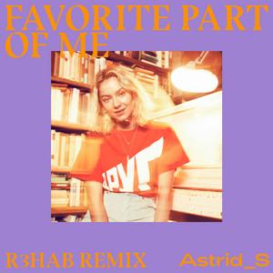 Favorite Part Of Me (R3HAB Remix)