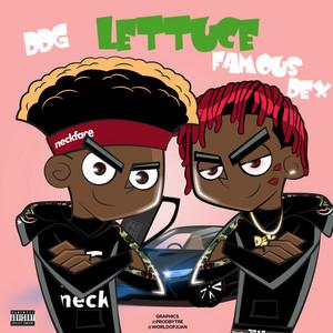 Lettuce (feat. Famous Dex)