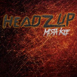 Headz Up by Mista Kee