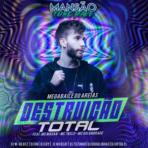 Destruição Total (feat. MC Madan, Mc 7 Belo, MC Gui Andrade, Dj W-Beatz, DJ Tezinho, DJ Ery, DJ DN, JC NO BEAT, GP DA ZL & DJ Douglinhas) (Mansão Funk Rave)