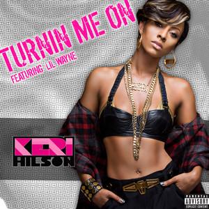Turnin Me On (Explicit)