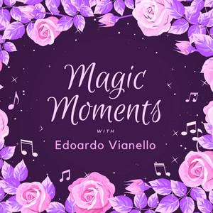 Magic Moments with Edoardo Vianello