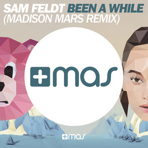 Been a While (Madison Mars Remix)