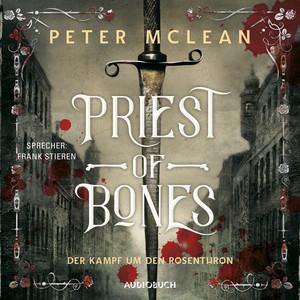 Der Kampf um den Rosenthron - Priest of Bones 1 (Ungekürzt) Audiobook