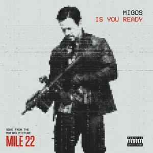 """Is You Ready (From """"Mile 22"""")"""
